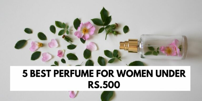 Hottest List of Top 5 Best Women Perfume Under Rs. 500 Buy Online India at Best Price