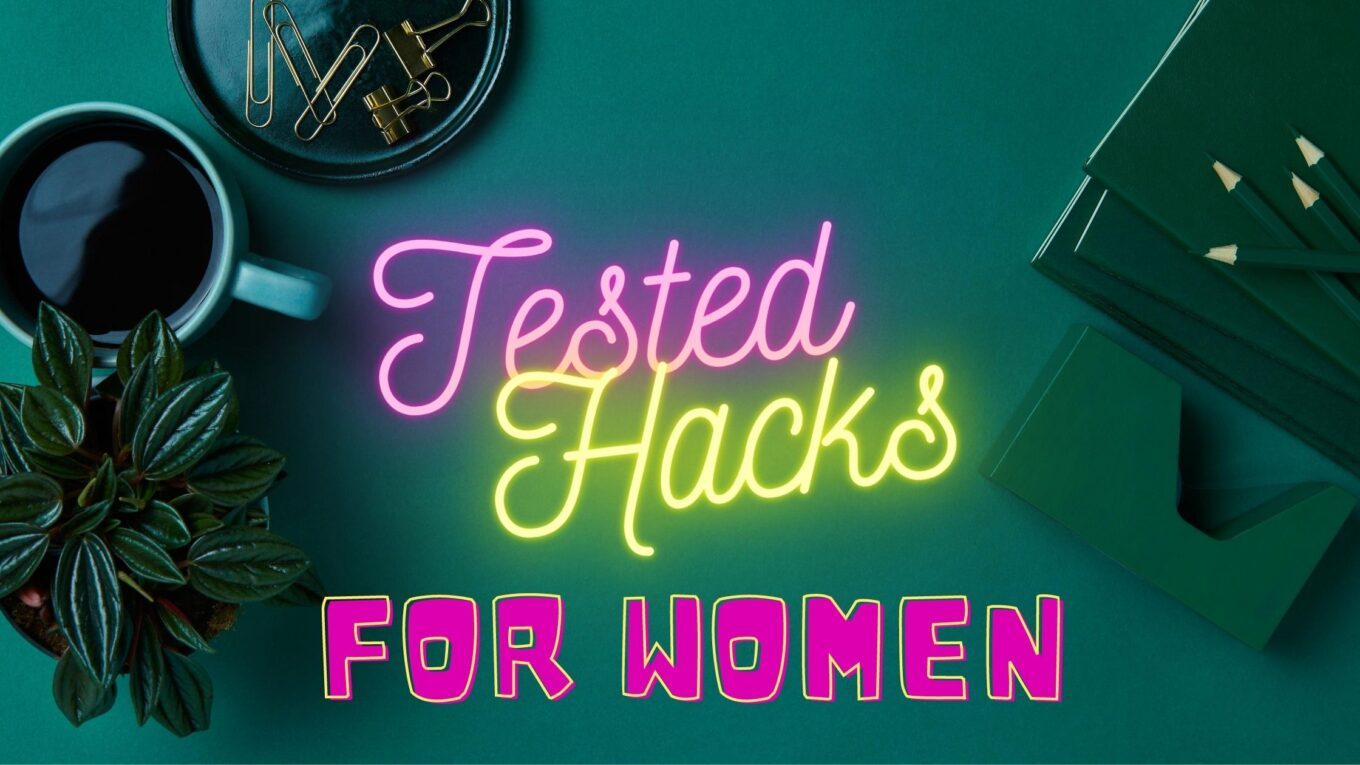 best hacks for women